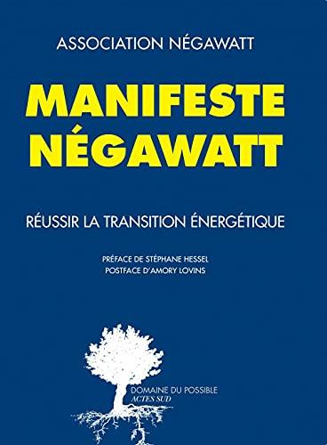 manifeste Négawatt ; réussir la transition énergétique: ACTES SUD