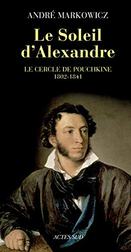 Le Soleil d'Alexandre (French Edition): André Markowicz