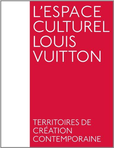 9782330000608: L'espace culturel Louis Vuitton : Territoires de création contemporaine