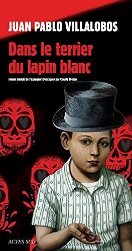 DANS LE TERRIER DU LAPIN BLANC: VILLALOBOS JUAN PABLO