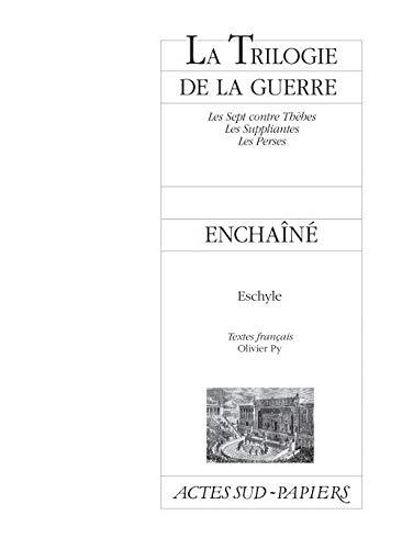 TRILOGIE DE LA GUERRE (LA) SUIVI DE PROMETHÉE ENCHAÎNÉ: ESCHYLE