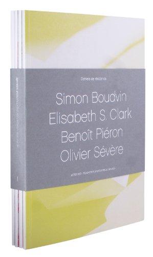 Cahiers de Résidence 2010: Simon Boudvin, Elisabeth S. Clark, Benoit Piéron, Olivier ...