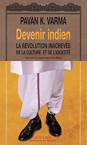 Devenir indien (French Edition): Pavan Varma