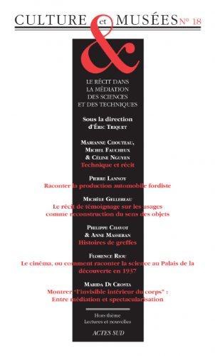 REVUE CULTURE ET MUSÉES NO.18 : LE RÉCIT DANS LA MÉDIATION DES SCIENCES ET DES...