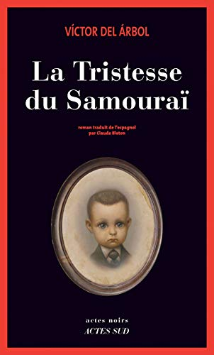 9782330002251: La tristesse du samouraï (French Edition)