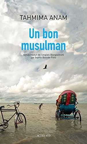 un bon musulman: Anam Tahmima / Basti