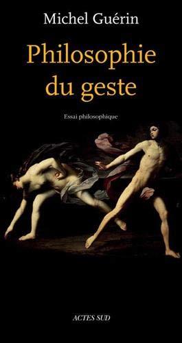 PHILOSOPHIE DU GESTE -NE AUGMENTEE-: GUERIN MICHEL