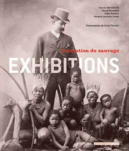 Exhibitions : L'invention du sauvage: Pascal Blanchard