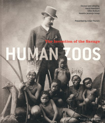 9782330002619: Human Zoos: The Invention of the Savage (COEDITIONS QUAI BRANLY)