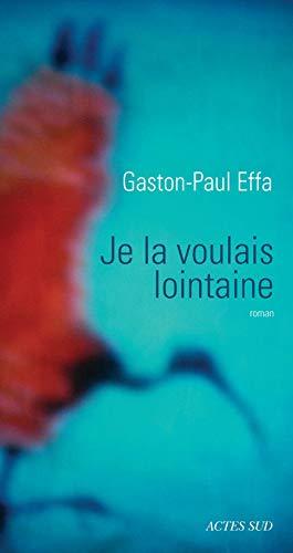 JE LA VOULAIS LOINTAINE: EFFA GASTON PAUL