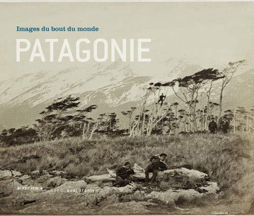 Patagonie, images du bout du monde: C Barthe, Peter MasonPeter Mason