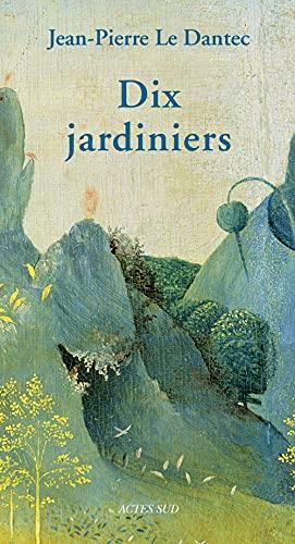 9782330005375: Dix jardiniers