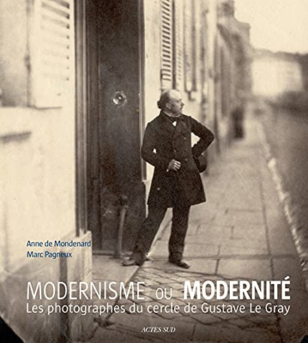 la modernite avant le moderne: De Mondenard Anne /