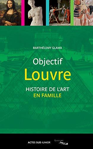 OBJECTIF LOUVRE 3 -HISTOIRE DE L ART EN: MORVAN FREDREIC