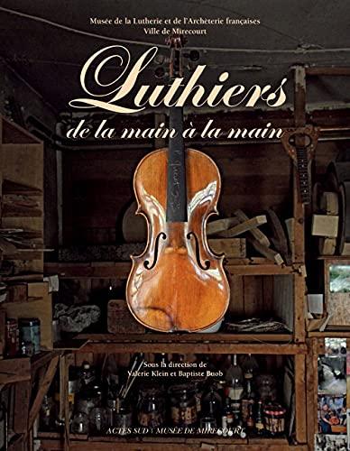 luthiers, de la main a la main: Baptiste Buob, Val�rie Klein
