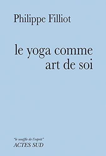9782330006693: le yoga comme art de soi