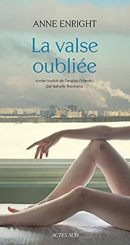 la valse oubliee.: Anne Enright
