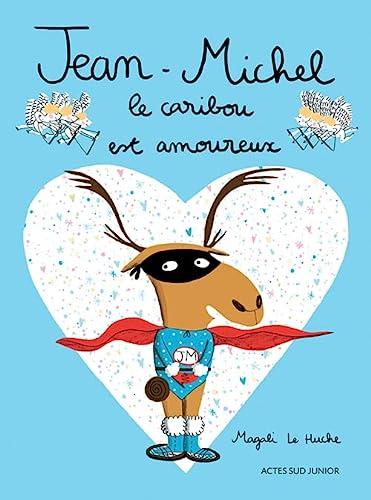 9782330009366: Jean-Michel : Le caribou est amoureux