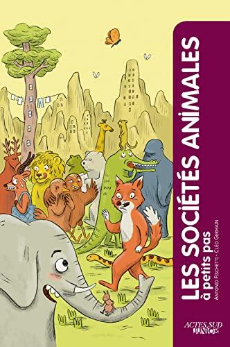 SOCIETES ANIMALES A PETITS PAS -LES-: FISCHETTI ANTONIO