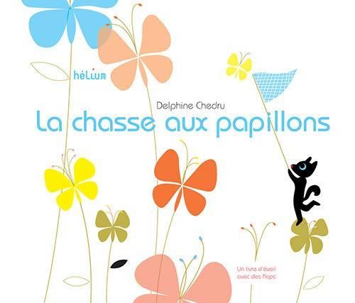 CHASSE AUX PAPILLONS -LA-: CHEDRU DELPHINE