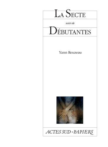 9782330009649: La Secte : Suivi de Débutantes (Prostituées en quelques clics)