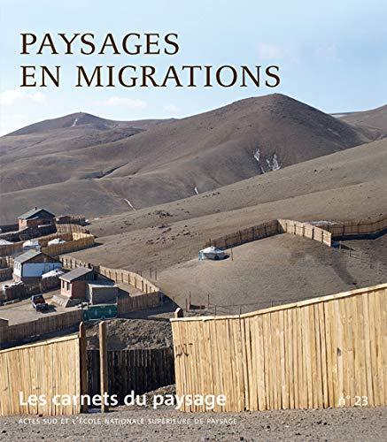 les carnets du paysage n 23-migrations, deplacements: Collectif