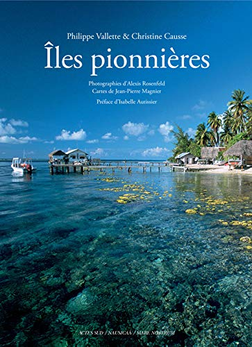 ÎLES PIONNIÈRES: VALLETTE PHILIPPE