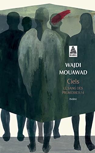 CIELS -LE SANG DES PROMESSES 4-: WAJDI MOUAWAD