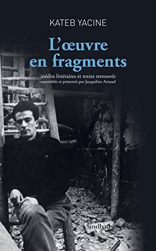 l'oeuvre en fragments: Kateb Yacine