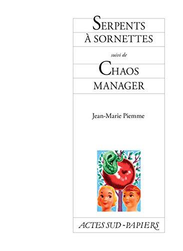 SERPENT A SORNETTES SUIVI DE CHAOS MANA: PIEMME JEAN MARIE