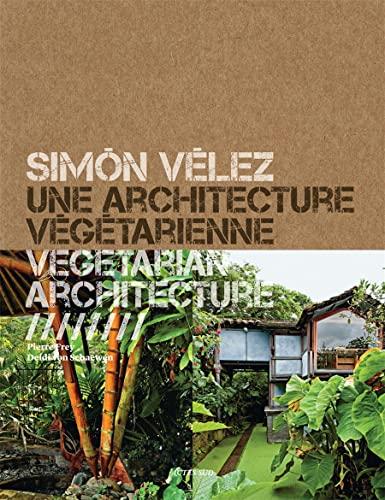 9782330012373: Simón Vélez: Architect Mastering Bamboo
