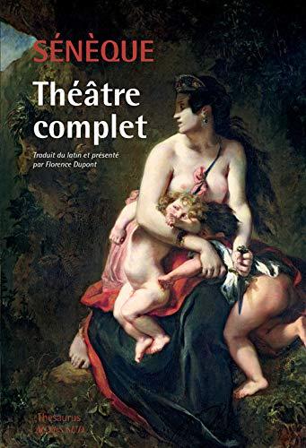 9782330012502: Th��tre complet : Ph�dre, Thyeste, Les Troyennes, Agamemnon, M�d�e, Hercule furieux, Hercule sur l'Oeta, Oedipe, Les Ph�niciennes