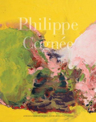 9782330012588: Philippe Cognée : Catalogue de l'exposition, Musée de Grenoble, 10 novembre 2012-3 février 2013, Musée des beaux-arts de Dole, 9 mars-9 juin 2013