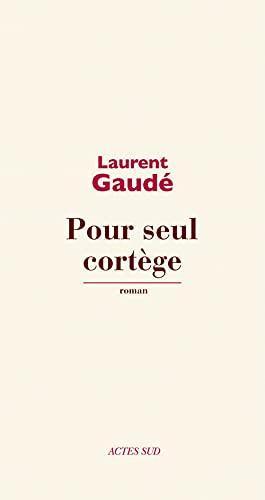 Pour seul cortège: Laurent Gaudé