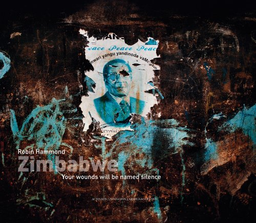 Robin Hammond: Zimbabwe: Your Wounds Will Be Named Silence: Robin Hammond