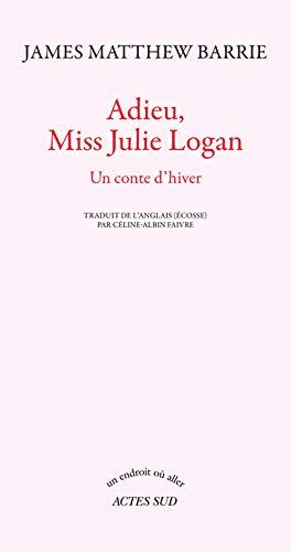 ADIEU MISS JULIE LOGAN: BARRIE JAMES MATTHEW