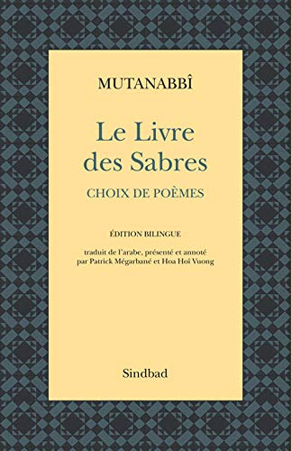 LIVRE DES SABRES -LE- BILINGUE: MUTANABBI