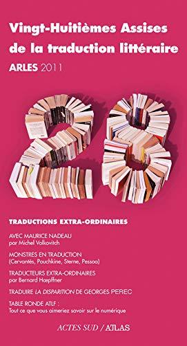 Vingt-huitièmes assises de la traduction litteraire (Arles 2011) (French Edition): Hé...