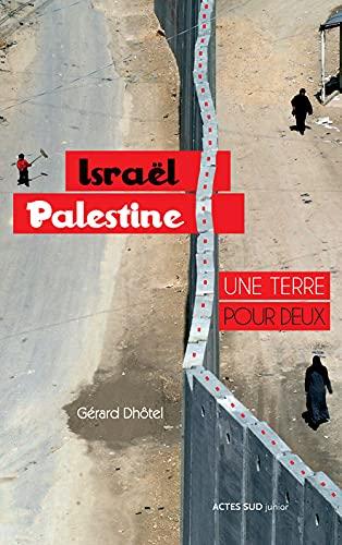 9782330014490: Israël-Palestine, une terre pour deux