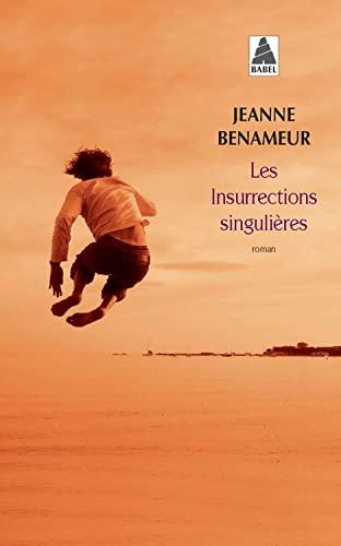 INSURRECTIONS SINGULIERES -LES-: BENAMEUR JEANNE