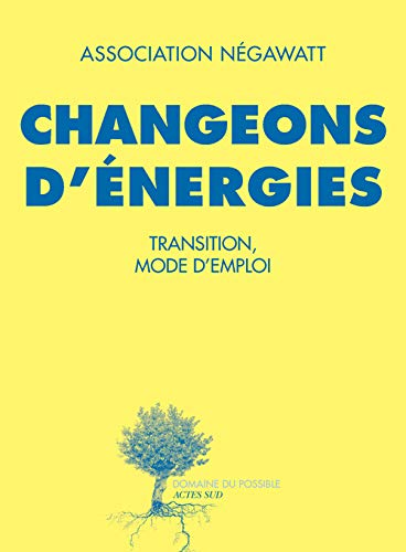 9782330015176: Changeons d'énergies - Transition mode d'emploi