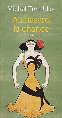 9782330015275: Au hasard la chance (Romans, nouvelles, récits) (French Edition)