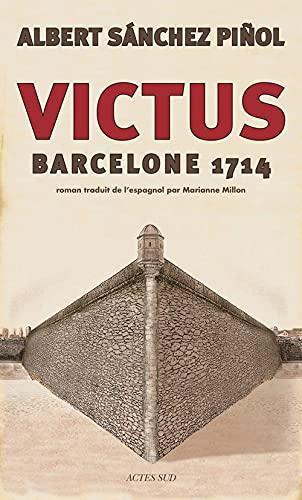 Victus : Barcelone 1714: ALBERT SANCHEZ PINOL