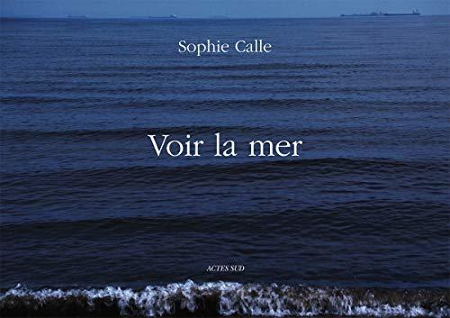 9782330016166: Sophie Calle: Voir la mer