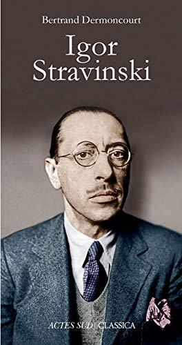 9782330016197: Igor Stravinsky