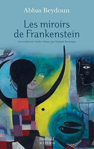 MIROIRS DE FRANKENSTEIN (LES): BEYDOUN ABBAS