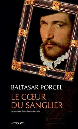 Le coeur du sanglier: Baltasar Porcel
