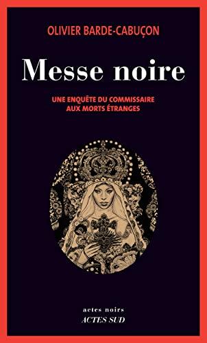 Messe noire : Une enquête du commissaire aux morts étranges: Olivier ...