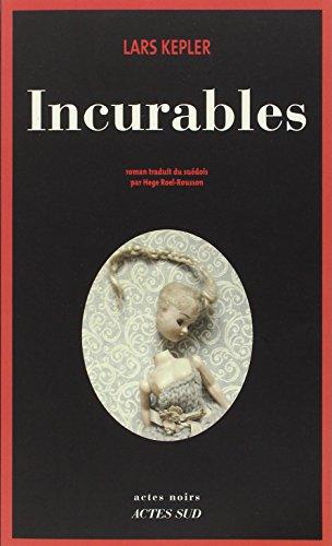 Incurables: Hege ROEL ROUSSON, Lars Kepler