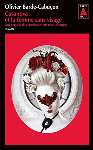 9782330017774: Casanova et la femme sans visage : Une enquête du commissaire aux morts étranges (Babel noir)